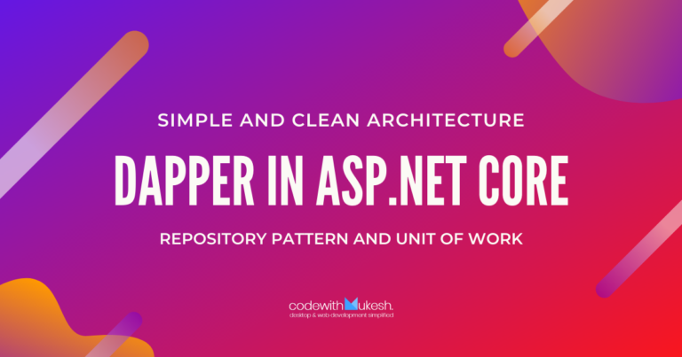 Dapper in ASP.NET Core with Repository Pattern – Detailed