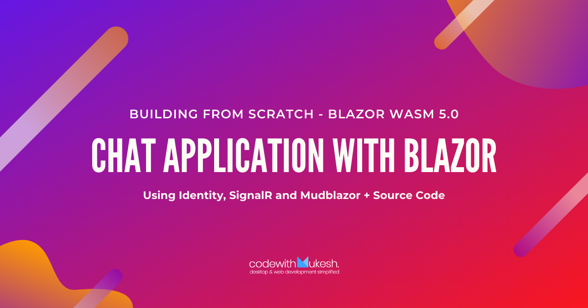 Building a Chat Application with Blazor, Identity, and SignalR - Ultimate Guide