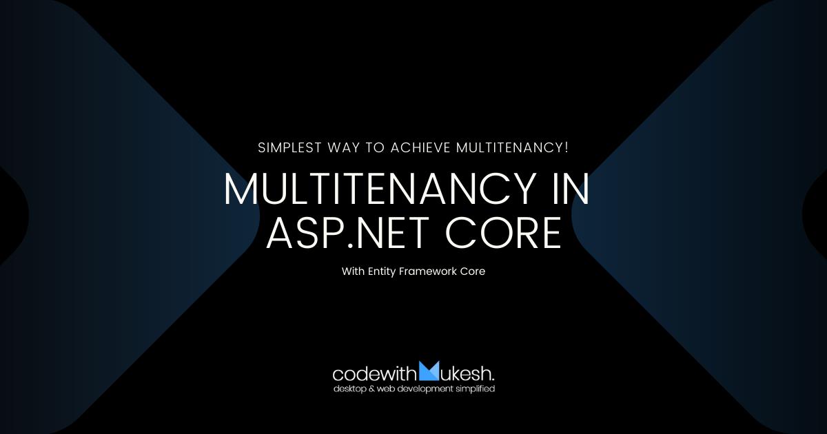 Multitenancy in ASP.NET Core - Simplest Way to achieve Multitenancy